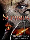Sacrifice of the Septimus: Part 1 (Afterlife Saga, #7)