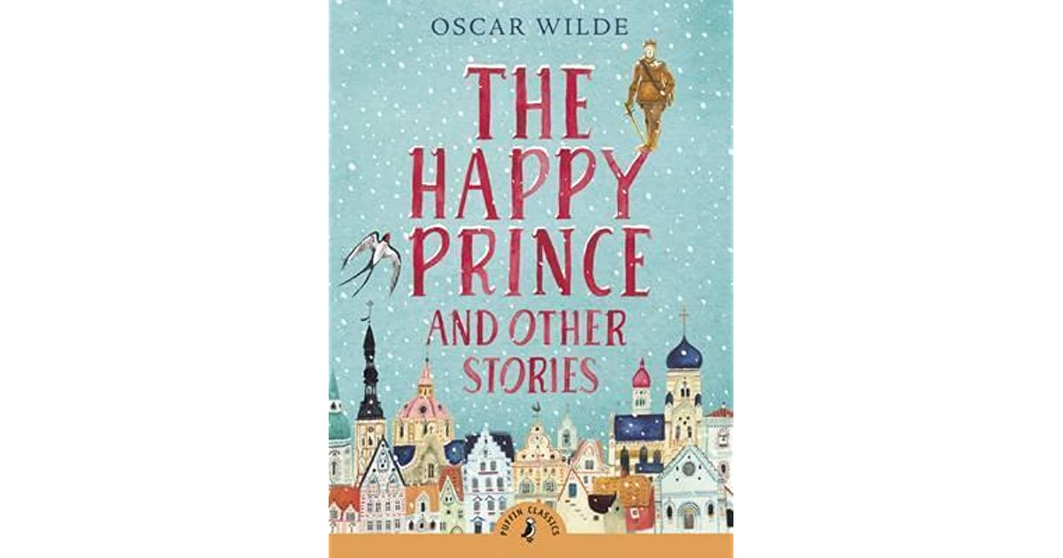 the happy prince The happy prince [oscar wilde, jane ray] on amazoncom free shipping on qualifying offers an adaptation of the writer's original fairy tale features a gilded statue of a prince that mourns the hardship and misery of the land that surrounds it and the gentle swallow that performs the helpful deeds that the statue cannot do itself.