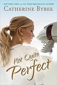 Not Quite Perfect (Not Quite, #5)