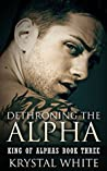 Dethroning the Alpha (King of Alphas Book 3)
