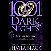 Forever Wicked (1001 Dark Nights, #1; Wicked Lovers, #7.75)