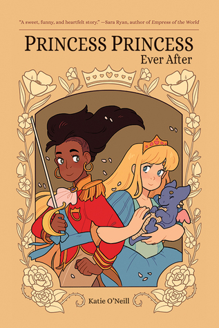 Book cover of Princess Princess Ever After, featuring two princesses on the cover. One wears a blue dress and carries a baby dragon, the other wears a red jacket and carries a sword.
