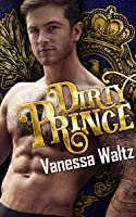 Dirty Prince (A Royal Romance)