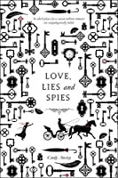 Love, Lies and Spies: A Swoon Novel