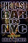 The Last Bar In NYC by Brian Michels