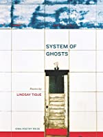 System of Ghosts (Iowa Poetry Prize)