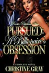 Pursued: A Billionaire's Obsession