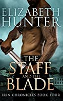 The Staff and the Blade (Irin Chronicles #4)