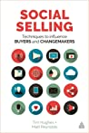 Social Selling: Techniques to Influence Buyers and Changemakers
