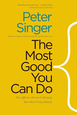 The Most Good You Can Do by Peter Singer