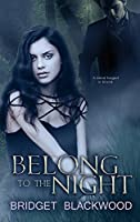 Belong to the Night (World in Shadows Book Book 3)