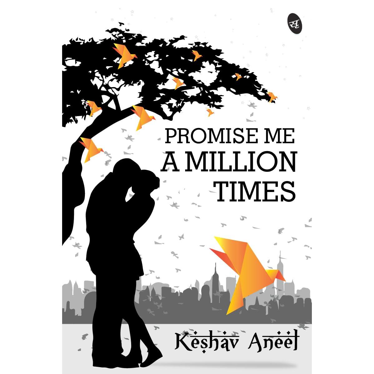 Promise Me A Million Times By Keshav Aneel