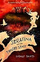 Serafina and the Twisted Staff (Serafina, #2)