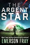 The Argent Star (The Monarchy, #1)