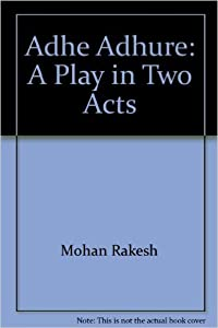 Adhe Adhure : A Play in Two Acts