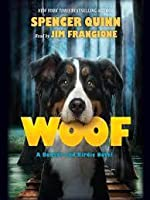 Woof (Bowser and Birdie, #1)