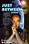 Just Between Series by Gina L. Dartt