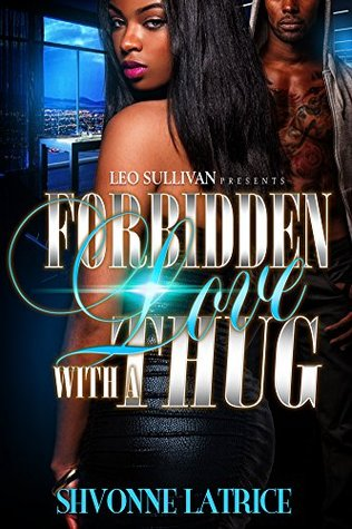 Forbidden Love With A Thug by Shvonne Latrice