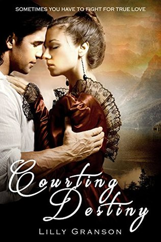 Courting Destiny: An Historical Romance (Heirloom Romances Book 1)
