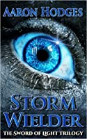 Stormwielder (The Sword of Light Trilogy #1)