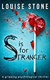 S is for Stranger by Louise Stone