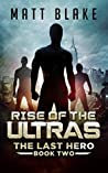 Rise of the ULTRAs (The Last Hero, #2)