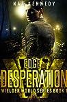 Edge of Desperation (Wielder World, #1)