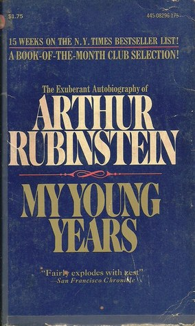 My Young Years by Arthur Rubinstein