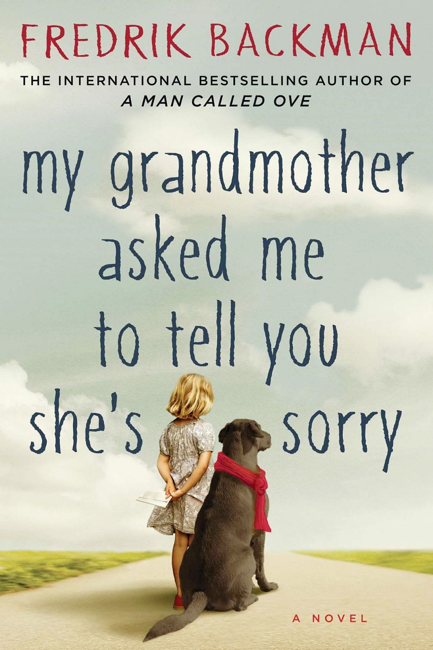 Fredrik Backman - My Grandmother Asked Me to Tell You She's Sorry
