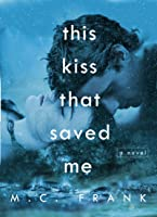 This Kiss That Saved Me