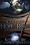 City of Hope and Ruin by Kit  Campbell
