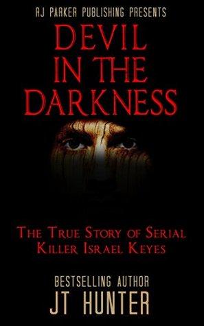 Devil in The Darkness: The True Story of Serial Killer Israel Keyes