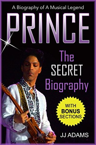 Prince: A Secret Biography - A Rare Biography Of A Musical Legend - Purple Rain Music Icon (Prince Secret Biography - Purple Rain)