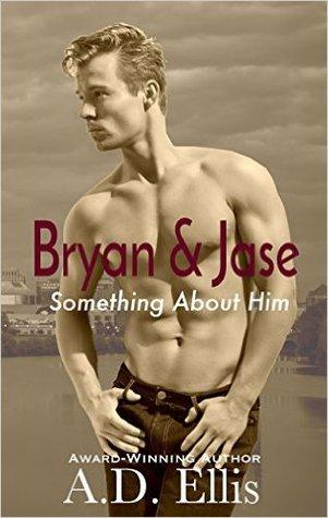 Bryan & Jase (Something About Him #1)