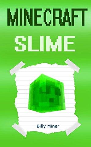 Minecraft: A Minecraft Slime Diary (Minecraft Book, Minecraft Storybook, Minecraft Book for Children, Minecraft Books, Minecraft Diaries, Minecraft Diary, Minecraft Book for Kids)