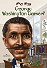 Who Was George Washington Carver? by Jim Gigliotti