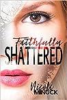 Faithfully Shattered (Shattered #1)