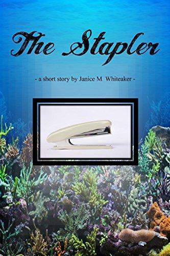 The Stapler Janice M. Whiteaker