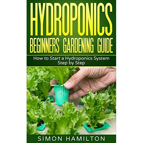 Hydroponics Gardening Guide How To Start A Hydroponics System Step