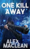 One Kill Away (Allan Stanton, #2)