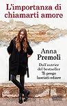 Download ebook L'importanza di chiamarti amore by Anna Premoli