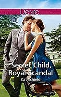 Secret Child, Royal Scandal (The Sherdana Royals Book 3)