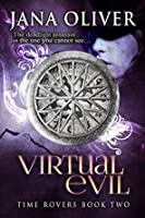Virtual Evil (Time Rovers, #2)