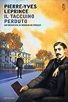 Il taccuino perduto: Un'inchiesta di Monsieur Proust