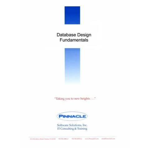 Database Design Fundamentals Pinnacle By Inc Pinnacle Software Solutions