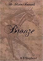 Bronze (The Glister Journals, Book One)