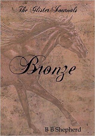 Bronze (The Glister Journals, Book One)