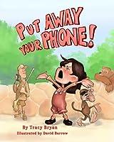 Put Away Your Phone!