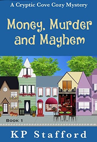 Money, Murder and Mayhem (Cryptic Cove Mystery #1)