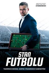 Stan futbolu by Krzysztof Stanowski